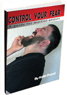 Control Your Fear: A Guide For Martial Artists
